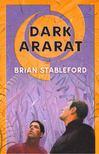 STABLEFORD, BRIAN - Dark Ararat [antikvár]