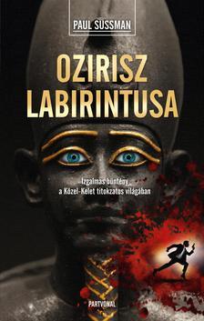 Paul Sussman - Ozirisz labirintusa