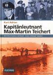 Adrian, Kurt - Kapitanleutanant Max-Martin Teichert [antikv�r]