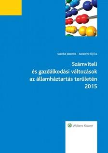 Szamkó Józsefné, Sándorné Új Éva - Számviteli és gazdálkodási változások az államháztartás területén 2015  [eKönyv: epub, mobi]