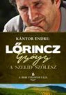 Kántor Endre - Lőrincz GyörgyA szelíd szőlész
