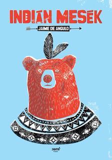 Jaime de Angulo - Indián mesék #