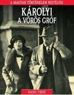 Hajdu Tibor - K�ROLYI A V�R�S GR�F - A MAGYAR T�RT�NELEM REJT�LYEI