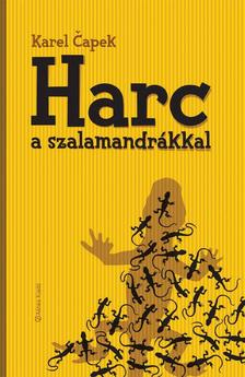 Karel Capek - HARCBAN A SZALAMANDR�KKAL