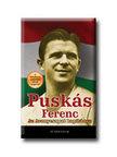 Pusk�s Ferenc - Az Aranycsapat kapit�nya