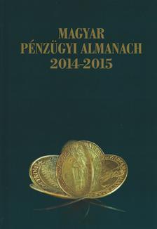 F�szerkeszt�: Kerekes Gy�rgy Istv�n - Magyar P�nz�gyi Almanach 2014-2015  CD mell�klet (magyar, angol)