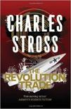 STROSS, CHARLES - The Revolution Trade - The Merchant Princes Omnibus 3 [antikvár]