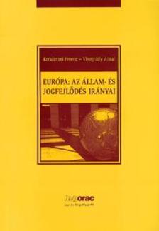 KONDOROSI FERENC  - VISEGR�DY - Eur�pa: az �llam- �s jogfejl�d�s ir�nyai