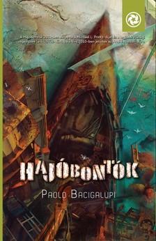 Paolo Bacigalupi - Haj�bont�k [eK�nyv: epub, mobi]