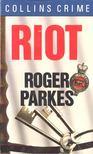 PARKES, ROGER - Riot [antikv�r]