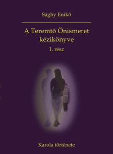 S�ghy Enik� - A Teremt� �nismeret k�zik�nyve 1. r�sz - Karola t�rt�nete
