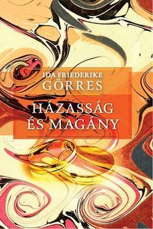 G�rres, Ida Friederike - H�zass�g �s mag�ny