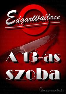 Edgar Wallace - A 13-as szoba [eKönyv: epub, mobi]