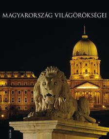 Illés Andrea - Magyarország világörökségei