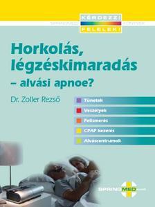 Dr.Zoller Rezs� - Horkol�s, l�gz�skimarad�s - alv�si apnoe?