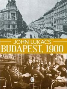 John Lukacs - Budapest, 1900. A v�ros �s kult�r�ja