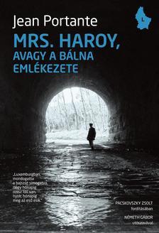 PORTANTE, JEAN - Mrs. Haroy, avagy a b�lna eml�kezete