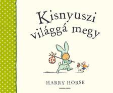 Harry Horse - Kisnyuszi vil�gg� megy