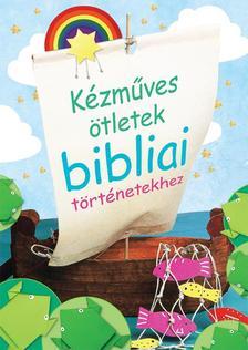 - Kézműves ötletek bibliai történetekhez