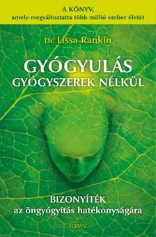 Lissa Rankin - Gy�gyul�s gy�gyszerek n�lk�l [eK�nyv: epub, mobi]