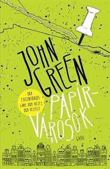 Green, John - Papírvárosok - fűzött