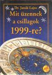 JANÁK LAJOS - Mit üzennek a csillagok 1999-re? [antikvár]