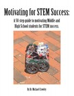 Crowley Dr. Michael - Motivating for STEM Success [eK�nyv: epub,  mobi]