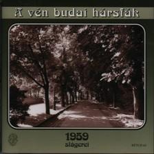 - VÉN BUDAI HÁRSFÁK - 1959 SLÁGEREI
