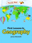 Monteith James - First Lessons In Geography [eKönyv: epub,  mobi]