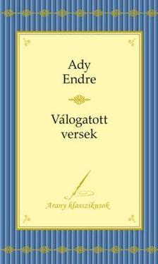 Ady Endre - ADY ENDRE - VÁLOGATOTT VERSEK
