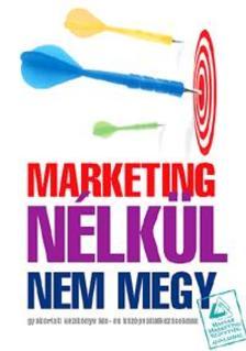. - Marketing n�lk�l nem megy