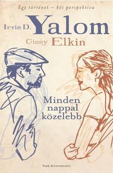 YALOM, IRVIN D. - ELKIN, GINNY - MINDEN NAPPAL K�ZELEBB