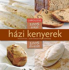 - 100 % siker - 100 % �lvezet - H�zi kenyerek