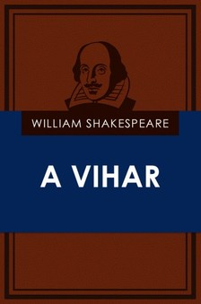 William Shakespeare - A vihar [eK�nyv: epub, mobi]