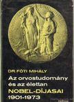 Fóti Mihály Dr. - Az orvostudomány és az élettan Nobel-díjasai 1901-1973 [antikvár]