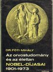 F�ti Mih�ly Dr. - Az orvostudom�ny �s az �lettan Nobel-d�jasai 1901-1973 [antikv�r]