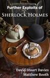 Matthew Booth David Stuart Davies, - Further exploits of Sherlock Holmes [eKönyv: epub,  mobi]