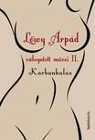 Lőwy Árpád - Lőwy Árpád válogatott művei II. Karbunkulus - Társszerzős művek [eKönyv: epub,  mobi]