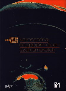 HEYEN-KÖRPRICH-POHLE - KAROSSZÉRIA- ÉS GÉPJÁRMŰIPARI SZAKISMERETEK