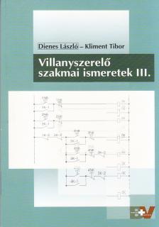 DIENES L�SZL�-KLIMENT TIBOR - VILLANYSZEREL� SZAKMAI ISMERETEK III. /59720/III./