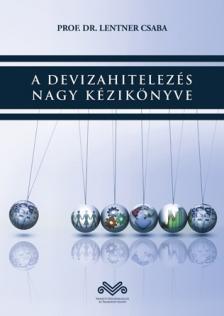 Lentner Csaba - A DEVIZAHITELEZ�S NAGY K�ZIK�NYVE