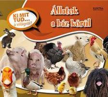 . - Állatok a ház körül - Ki mit tud... a világról?