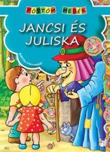 - Jancsi és Juliska - Pöttöm mesék