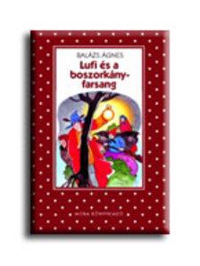 BALÁZS ÁGNES - LUFI ÉS A BOSZORKÁNYFARSANG - PÖTTYÖS KÖNYVEK
