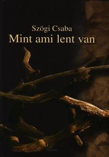 Sz�gi Csaba - MINT AMI LENT VAN