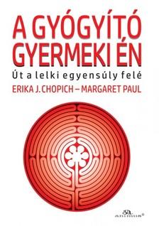 - Margaret Paul Erika J.Chopic - A gyógyító gyermeki én [eKönyv: epub, mobi]