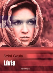 Szini Gyula - L�via [eK�nyv: epub, mobi]