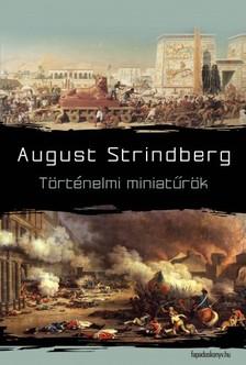 August Strindberg - T�rt�nelmi miniat�r�k [eK�nyv: epub, mobi]