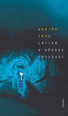 Bart�k Imre - L�ttam a k�dnek orsz�g�t