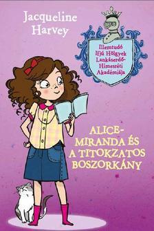 Jacqueline Harvey - Alice-Miranda �s a titkozatos boszork�ny